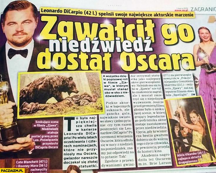 Zgwałcił go niedźwiedź dostał oscara Leonardo DiCaprio Super Express