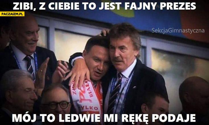 Zibi z ciebie to jest fajny prezes, mój to ledwie mi rękę podaje Andrzej Duda Zbigniew Boniek