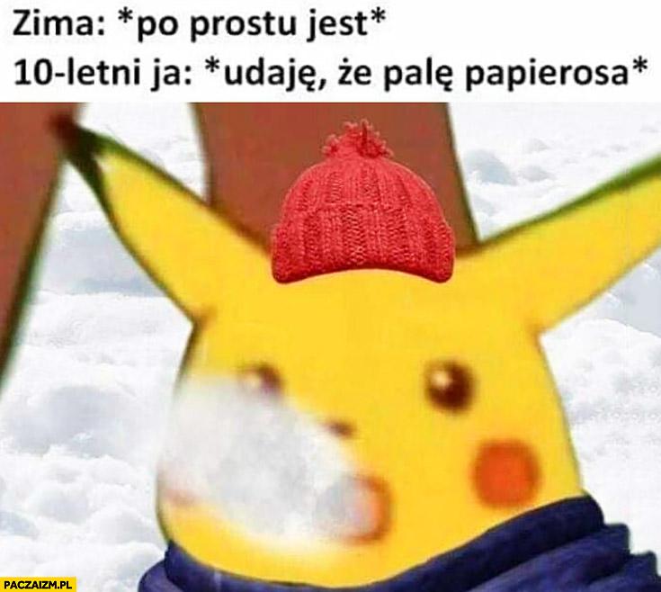 Zima 10 letni ja udaję, że palę papierosa dmucha chucha Pikachu