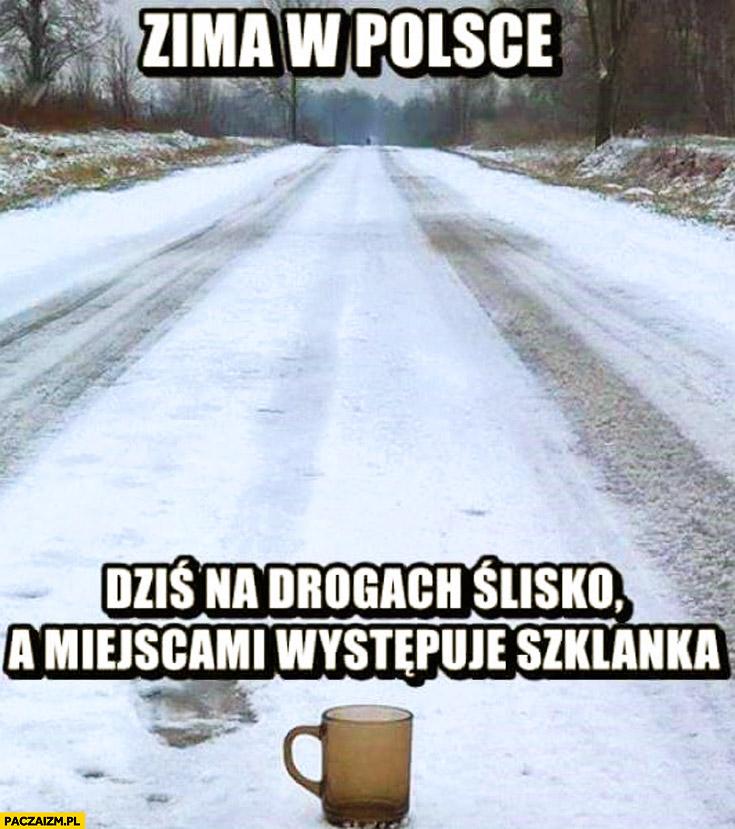 Zima w Polsce dziś na drogach ślisko a miejscami występuje szklanka