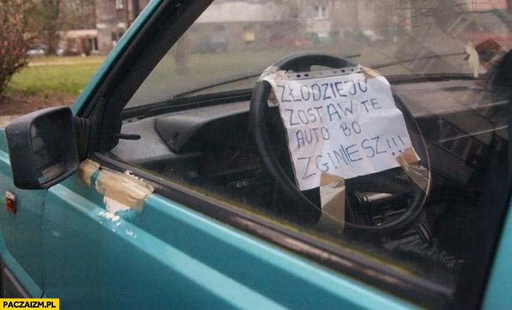 Zlodzieju zostaw te auto bo zginiesz kartka napis
