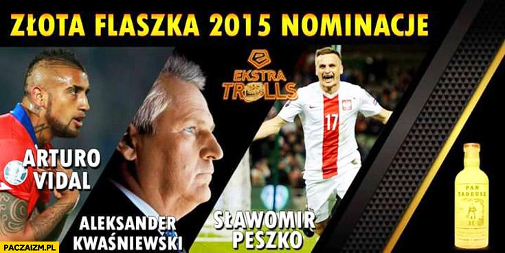 Złota flaszka 2015 nominacje Vidal Kwaśniewski Peszko