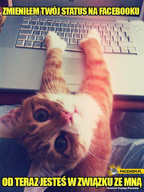 Zmieniłem twój status na Facebooku, jesteś w związku ze mną!
