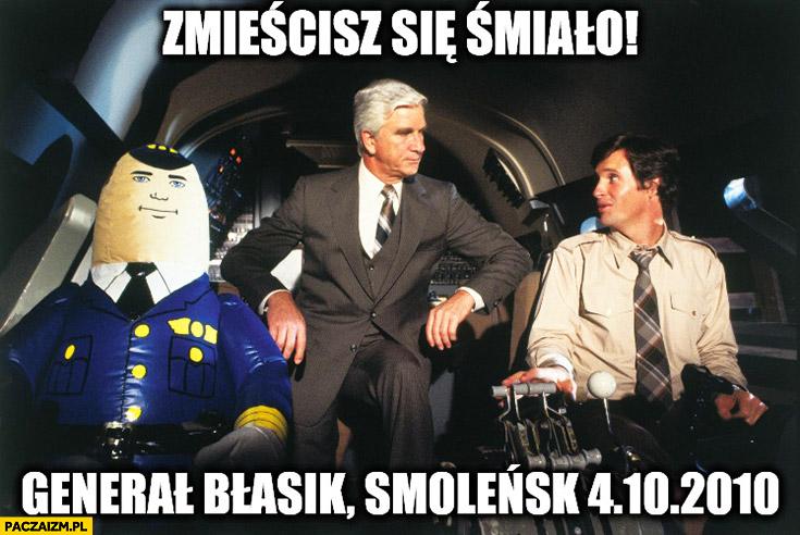 Zmieścisz się śmiało Generał Błasik Smoleńsk