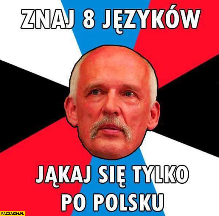 Znaj 8 języków jąkaj się tylko po polsku Korwin