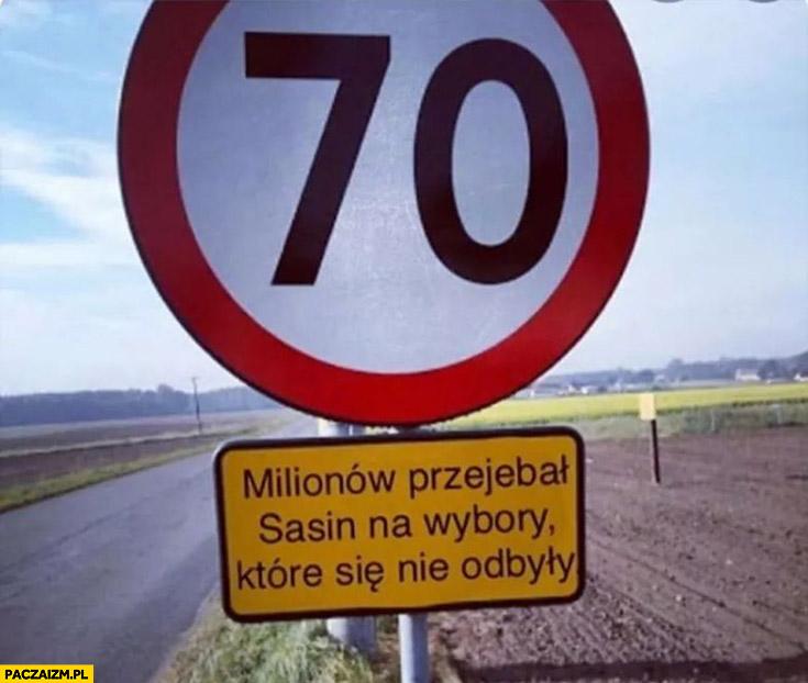 Znak ograniczenie prędkości 70 milionów przewalił Sasin na wybory które się nie odbyły