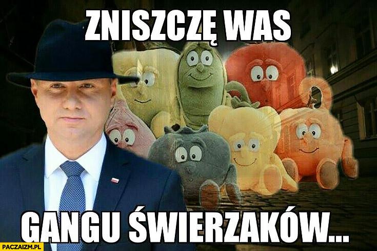 Zniszczę was gangu świeżaków Andrzej Duda w kapeluszu