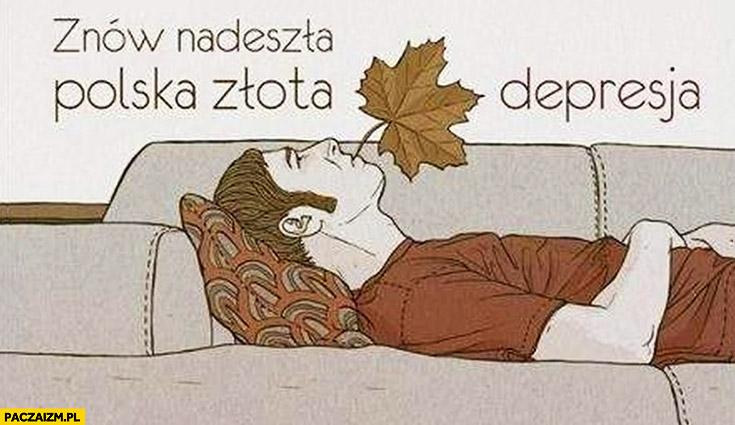 Znów nadeszła polska złota depresja