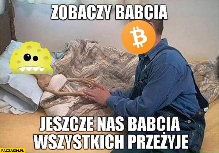 Zobaczy babcia jeszcze nas babcia wszystkich przeżyje Bitcoin eurogąbki