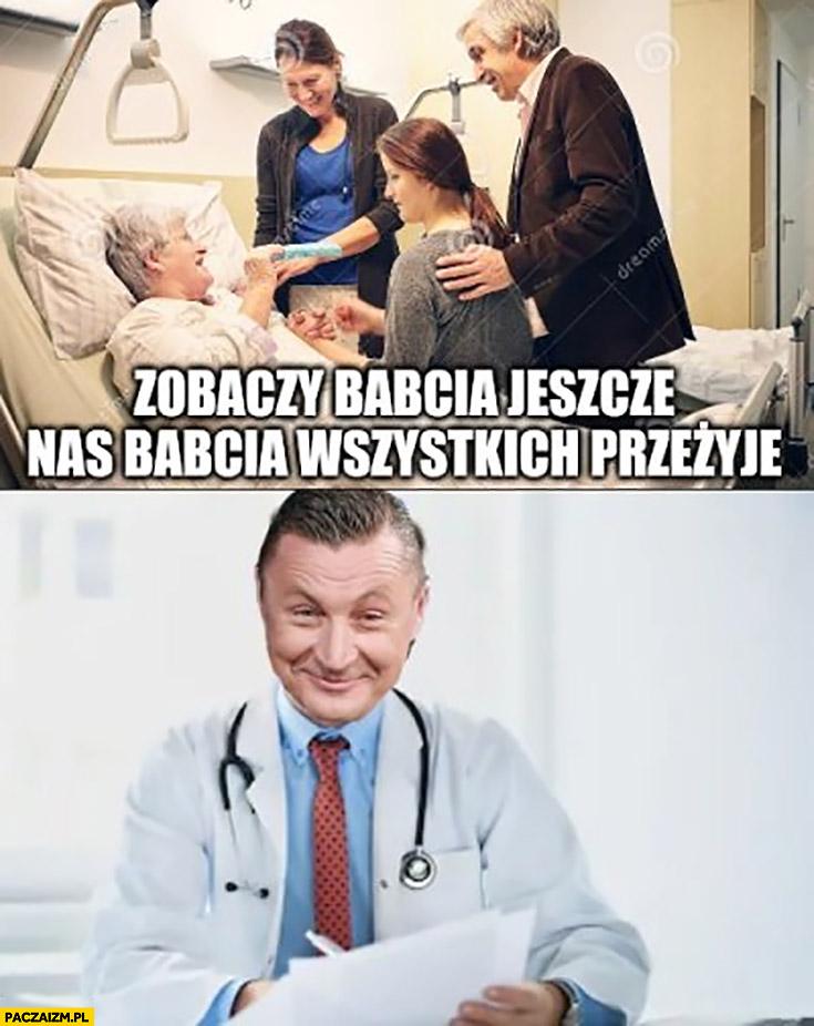 Zobaczy babcia jeszcze nas babcia wszystkich przeżyje Tomasz Hajto lekarz no chyba nie