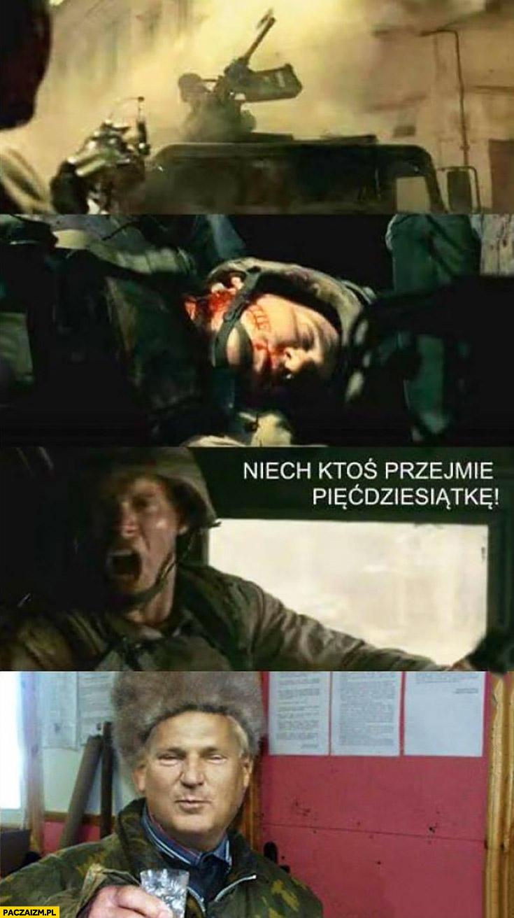 Żołnierz ranny na wojnie niech ktoś przejmie pięćdziesiątkę Kwaśniewski