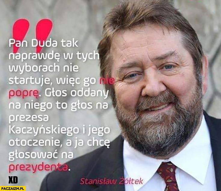 Żółtek pan Duda tak naprawdę w tych wyborach nie startuje, głos oddany na niego to głos na Kaczyńskiego