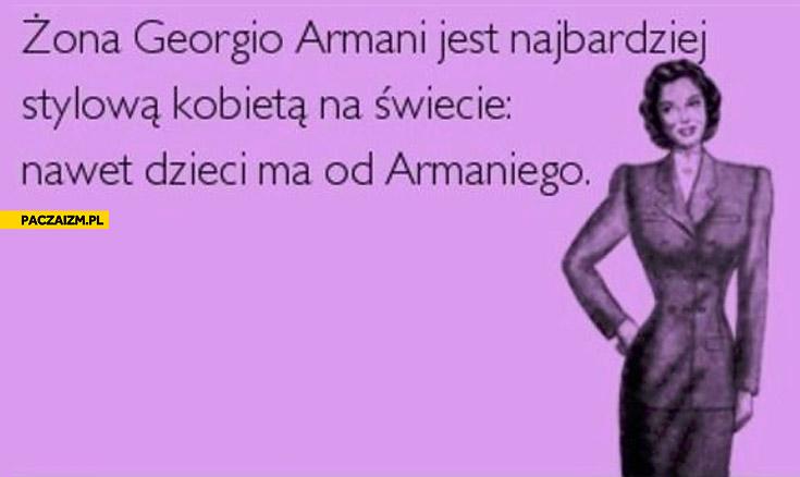Żona Armaniego nawet dzieci ma od Armaniego