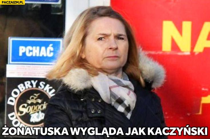 Żona Tuska wygląda jak Kaczyński