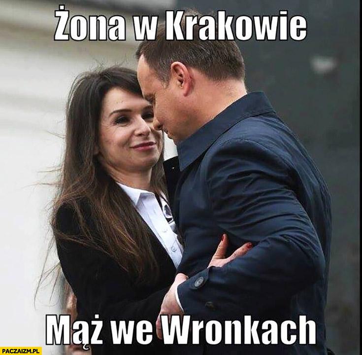 Żona w Krakowie, mąż we Wronkach Marta Kaczyńska Andrzej Duda
