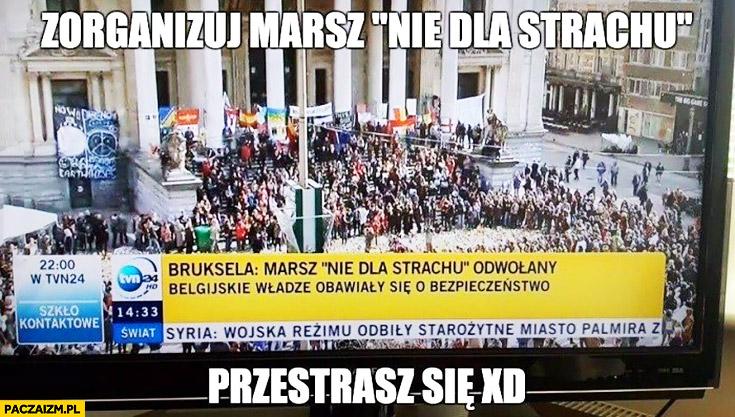 Zorganizuj marsz nie dla strachu, przestrasz się Bruksela Belgia
