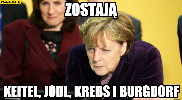 Zostają Keitel, Jodl, Krebs i Burgdorf. Angela Merkel jak hitler upadek