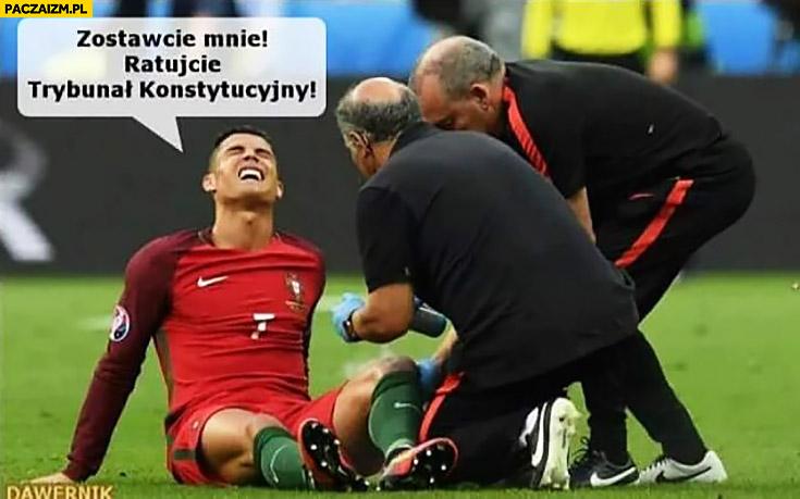 Zostawcie mnie, ratujcie Trybunał Konstytucyjny Cristiano Ronaldo