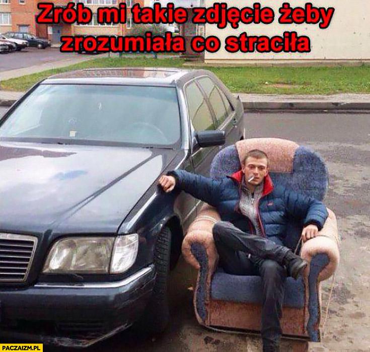 Zrób mi takie zdjęcie, żeby zrozumiała co straciła facet na fotelu przy Mercedesie