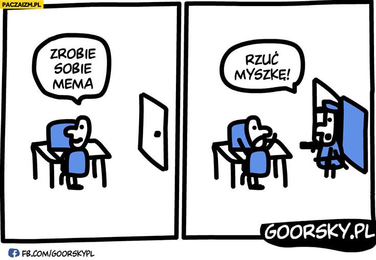 Zrobię sobie mema policjant rzuć myszkę Goorsky