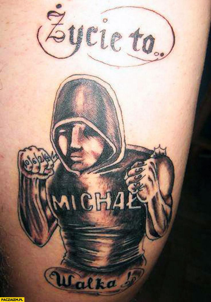 Życie to Michał walka tatuaż