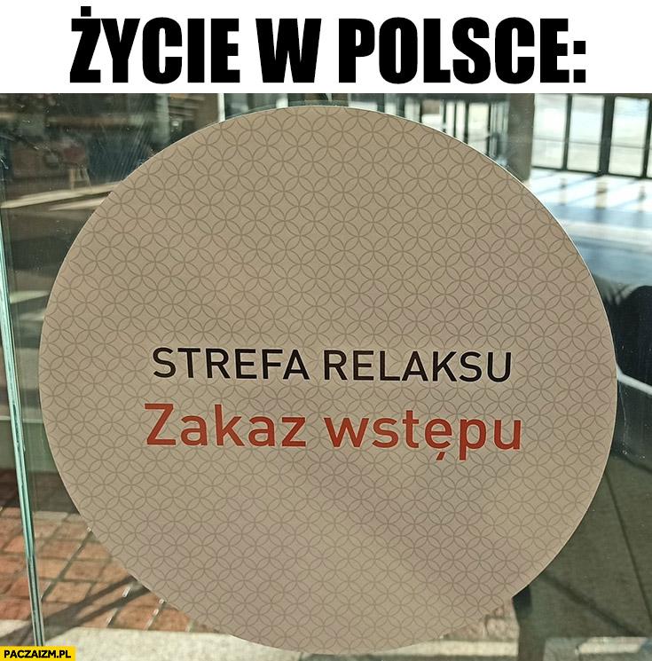 Życie w Polsce: strefa relaksu zakaz wstępu