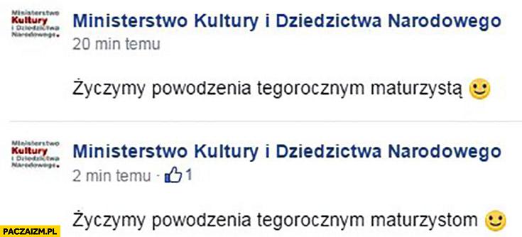 Życzymy powodzenia maturzystą Ministerstwo kultury i dziedzictwa narodowego błąd na facebooku