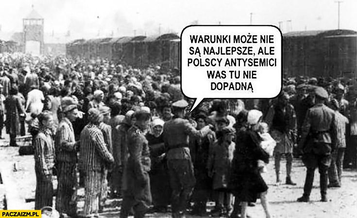 Żydzi w obozie koncentracyjnym warunki może nie są najlepsze ale polscy antysemici was tu nie dopadną