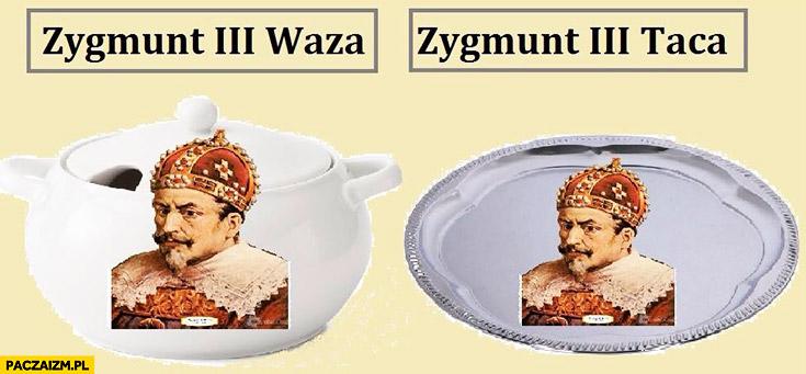 Zygmunt III Waza, Zygmunt III Taca
